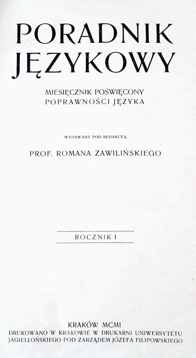 <em>Poradnik Językowy</em> in the period 1901–1939: the history  of the journal, policy statements, collaborators. Introductory comments